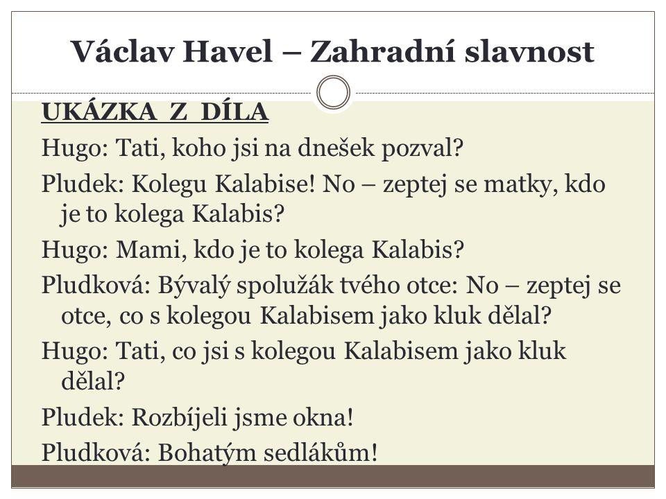 Václav Havel – Zahradní slavnost UKÁZKA Z DÍLA Hugo: Tati, koho jsi na dnešek pozval.
