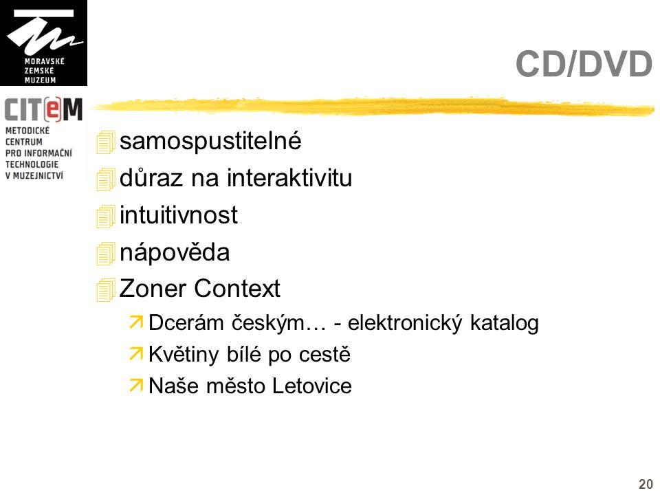20 CD/DVD  samospustitelné  důraz na interaktivitu  intuitivnost  nápověda  Zoner Context  Dcerám českým… - elektronický katalog  Květiny bílé po cestě  Naše město Letovice
