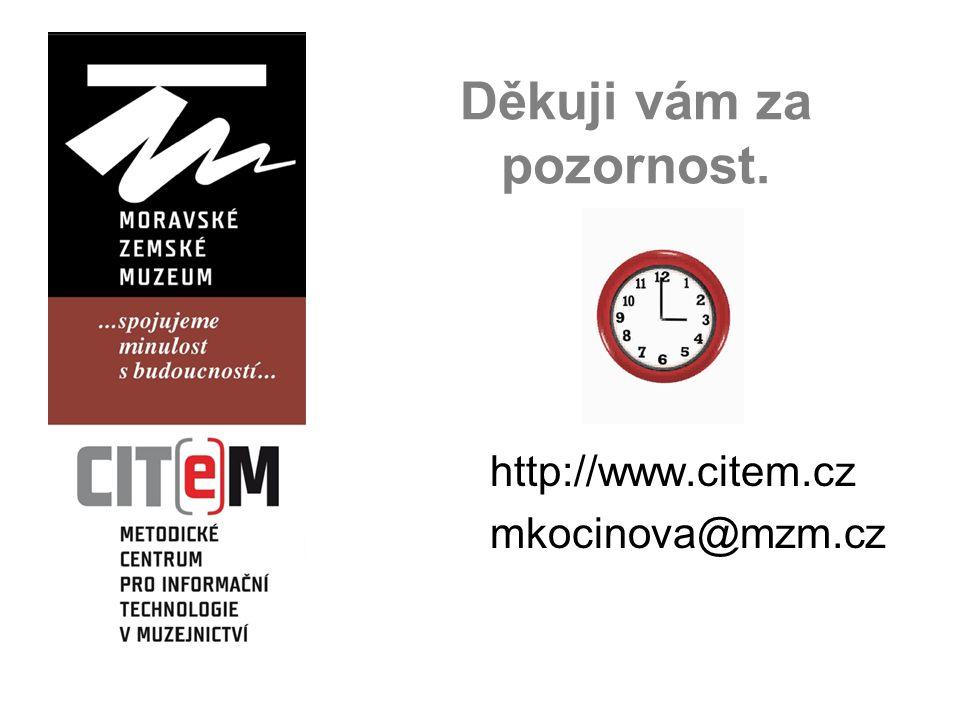 Děkuji vám za pozornost. http://www.citem.cz mkocinova@mzm.cz