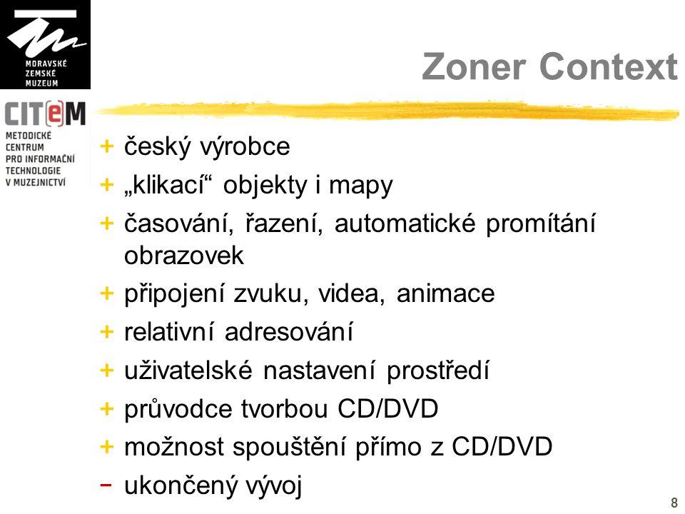 """8 Zoner Context + český výrobce + """"klikací objekty i mapy + časování, řazení, automatické promítání obrazovek + připojení zvuku, videa, animace + relativní adresování + uživatelské nastavení prostředí + průvodce tvorbou CD/DVD + možnost spouštění přímo z CD/DVD - ukončený vývoj"""