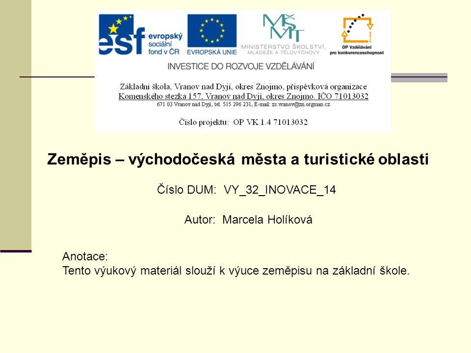 Číslo DUM: VY_32_INOVACE_14 Autor: Marcela Holíková Anotace: Tento výukový materiál slouží k výuce zeměpisu na základní škole.