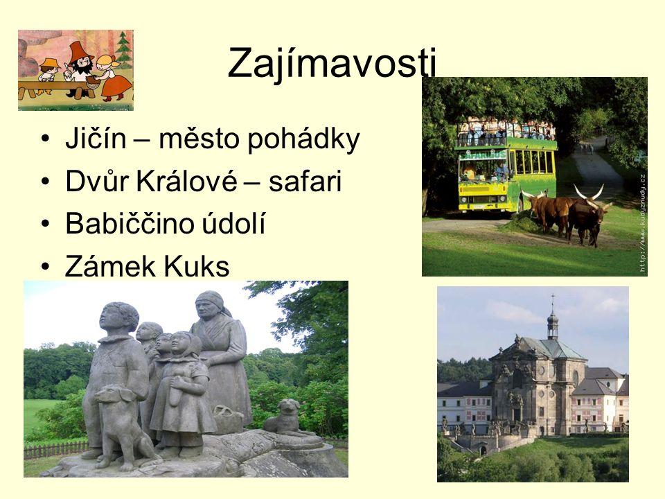 Zajímavosti Jičín – město pohádky Dvůr Králové – safari Babiččino údolí Zámek Kuks