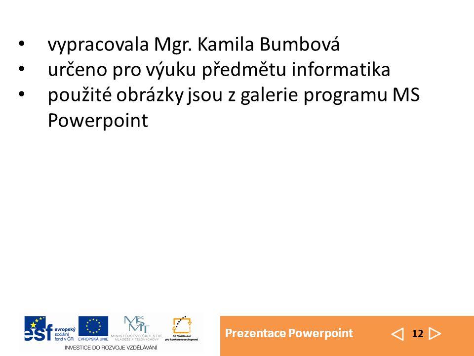 Prezentace Powerpoint 12 vypracovala Mgr.
