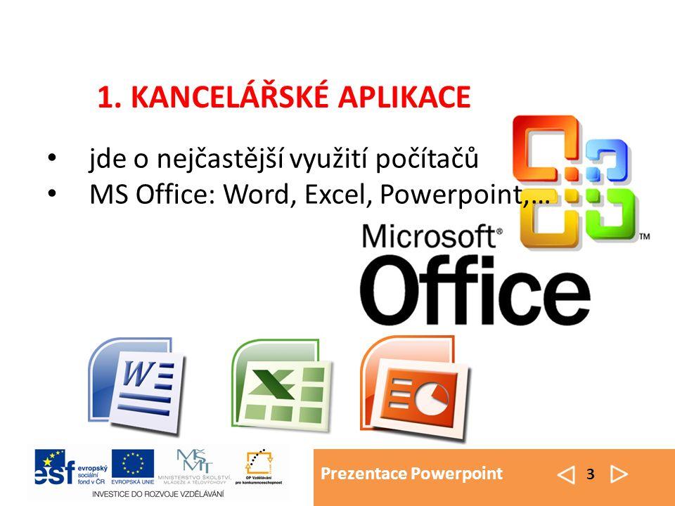 Prezentace Powerpoint 3 jde o nejčastější využití počítačů MS Office: Word, Excel, Powerpoint,… 1.