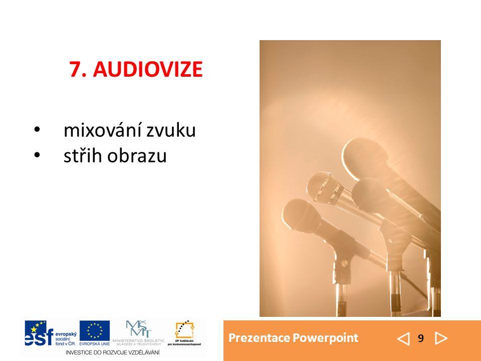 Prezentace Powerpoint 9 mixování zvuku střih obrazu 7. AUDIOVIZE