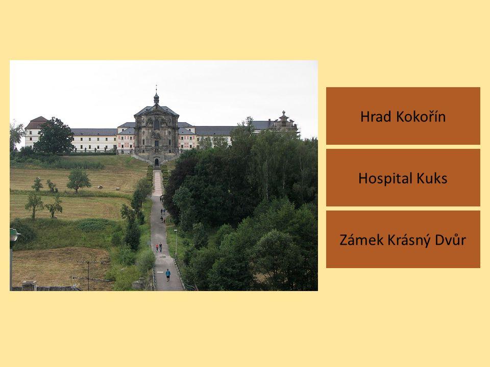 Hrad Kokořín Zámek Krásný Dvůr Hospital Kuks