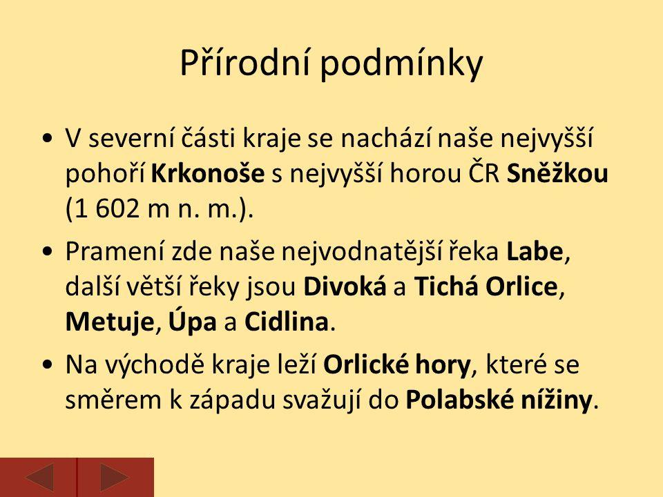 V severní části kraje se nachází naše nejvyšší pohoří Krkonoše s nejvyšší horou ČR Sněžkou (1 602 m n.