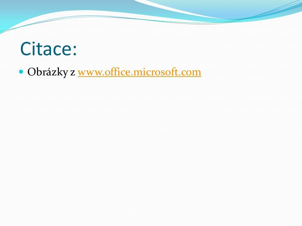 Citace: Obrázky z www.office.microsoft.comwww.office.microsoft.com