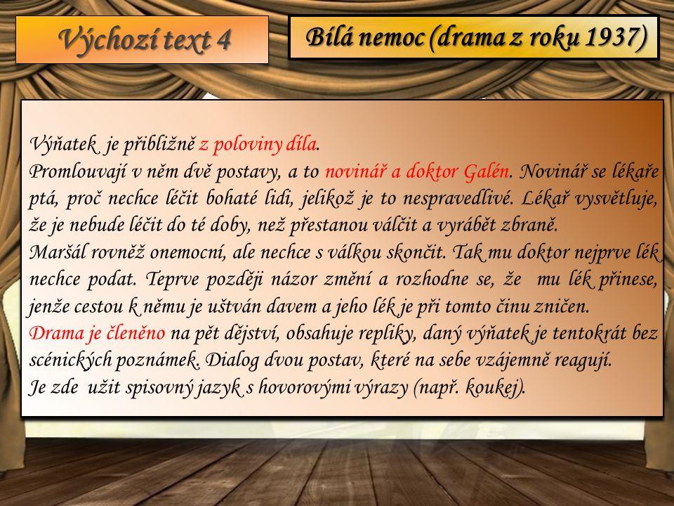 Výchozí text 4 Bílá nemoc (drama z roku 1937) Výňatek je přibližně z poloviny díla.