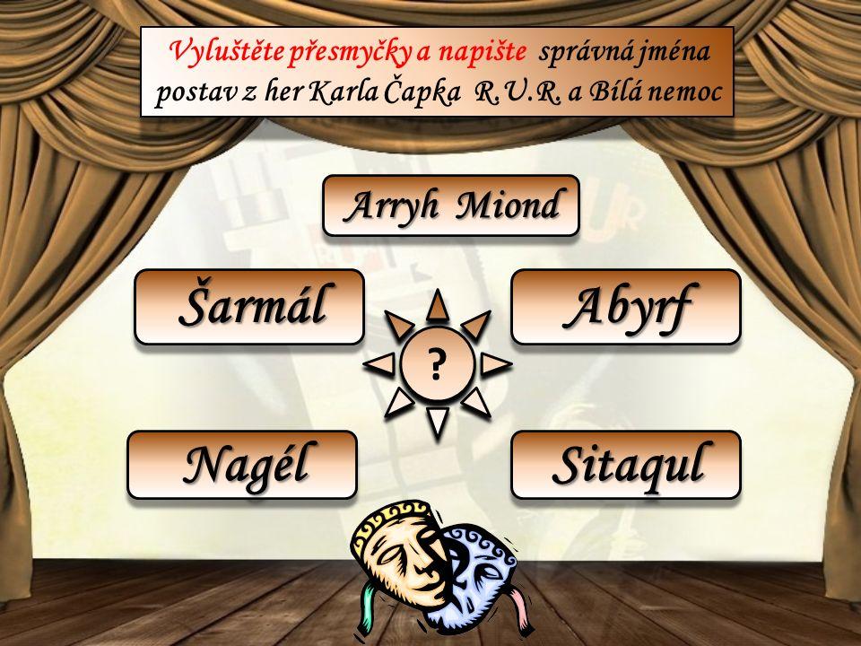 Vyluštěte přesmyčky a napište správná jména postav z her Karla Čapka R.U.R.