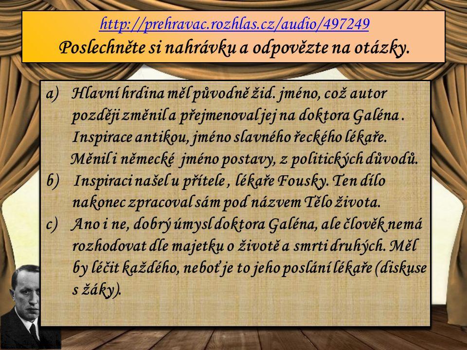 http://prehravac.rozhlas.cz/audio/497249 Poslechněte si nahrávku a odpovězte na otázky.