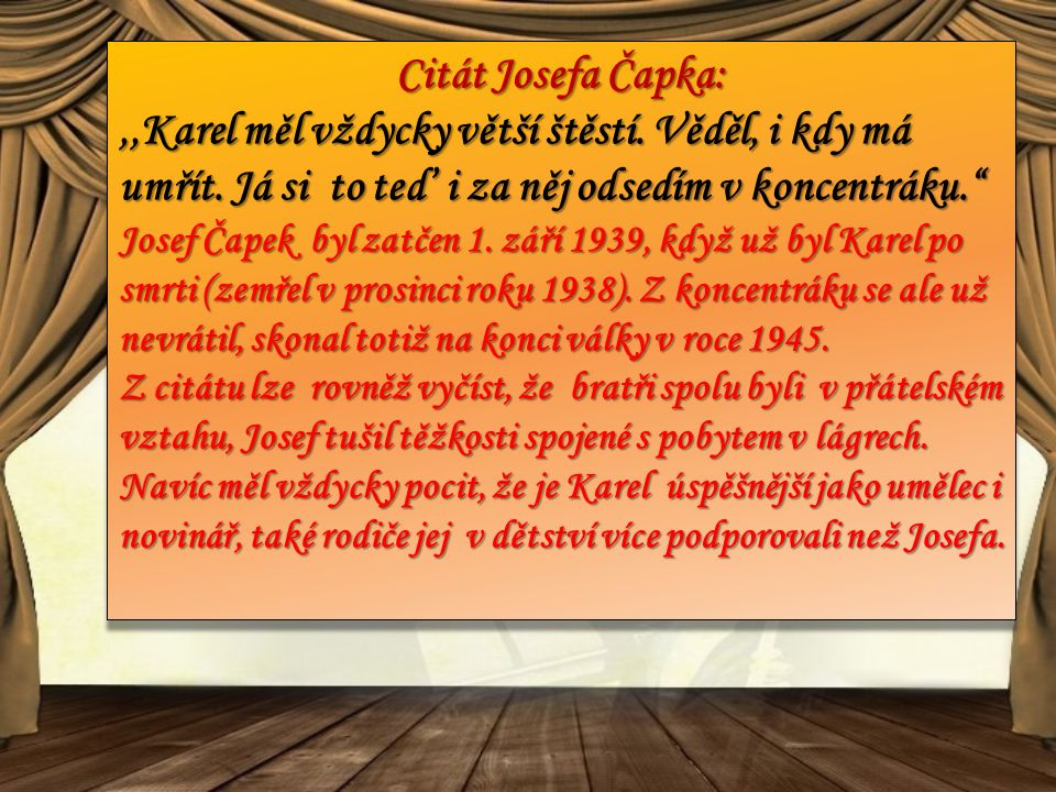Citát Josefa Čapka:,,Karel měl vždycky větší štěstí.