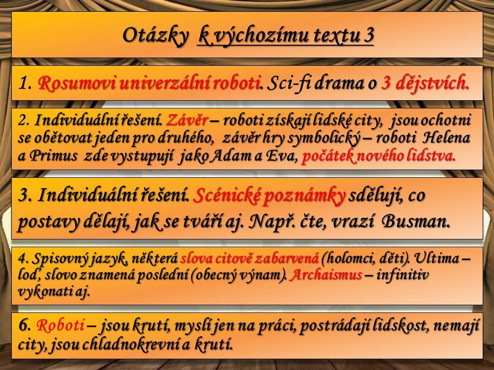 Otázky k výchozímu textu 3 Rosumovi univerzální roboti.