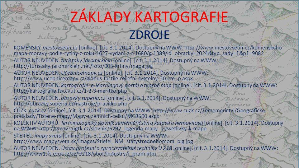 ZÁKLADY KARTOGRAFIE ZDROJE KOMENSKÝ. mestovsetin.cz [online].