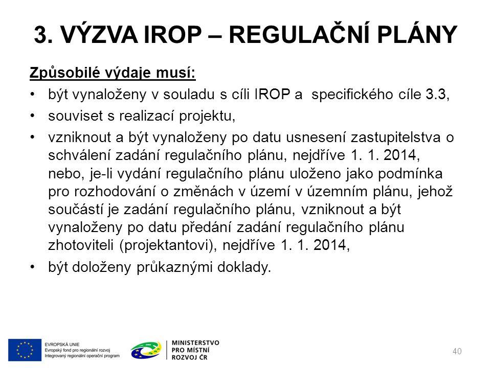 3. VÝZVA IROP – REGULAČNÍ PLÁNY Způsobilé výdaje musí: být vynaloženy v souladu s cíli IROP a specifického cíle 3.3, souviset s realizací projektu, vz