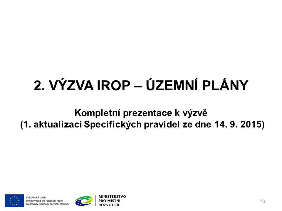 2.VÝZVA IROP – ÚZEMNÍ PLÁNY 78 Kompletní prezentace k výzvě (1.