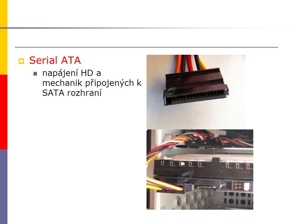  Serial ATA napájení HD a mechanik připojených k SATA rozhraní