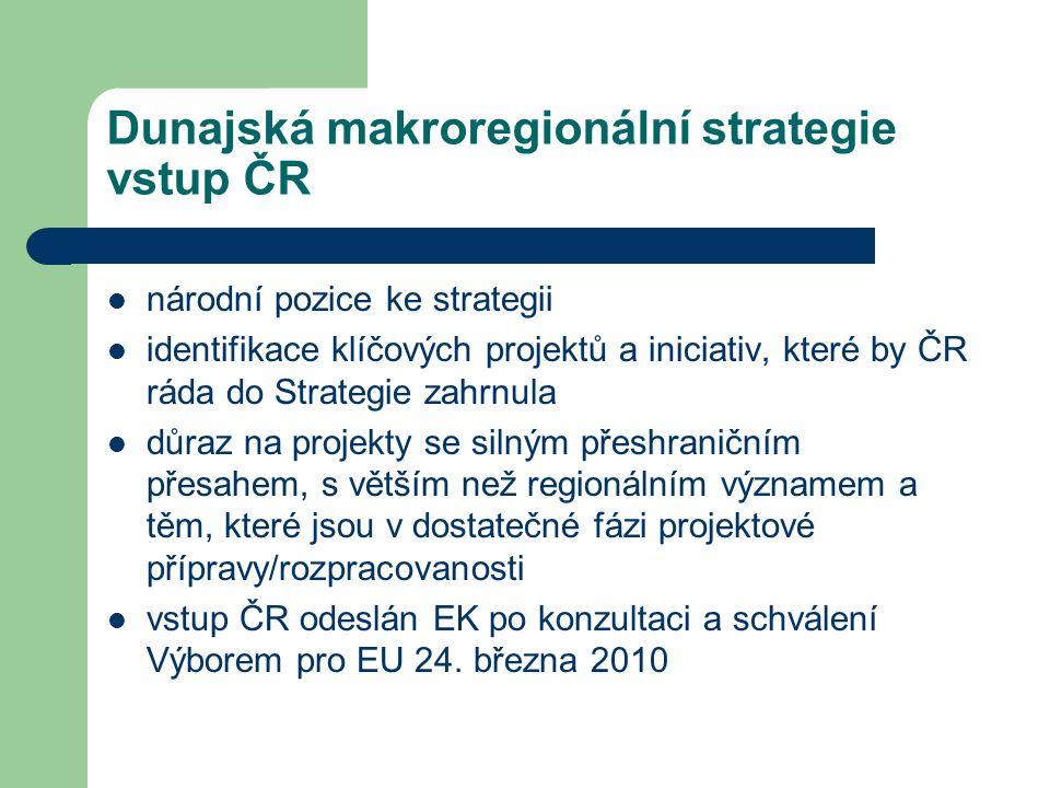 Dunajská makroregionální strategie vstup ČR národní pozice ke strategii identifikace klíčových projektů a iniciativ, které by ČR ráda do Strategie zahrnula důraz na projekty se silným přeshraničním přesahem, s větším než regionálním významem a těm, které jsou v dostatečné fázi projektové přípravy/rozpracovanosti vstup ČR odeslán EK po konzultaci a schválení Výborem pro EU 24.