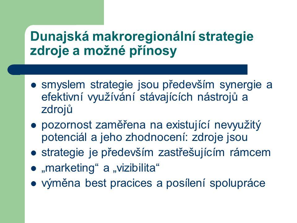 """Dunajská makroregionální strategie zdroje a možné přínosy smyslem strategie jsou především synergie a efektivní využívání stávajících nástrojů a zdrojů pozornost zaměřena na existující nevyužitý potenciál a jeho zhodnocení: zdroje jsou strategie je především zastřešujícím rámcem """"marketing a """"vizibilita výměna best pracices a posílení spolupráce"""