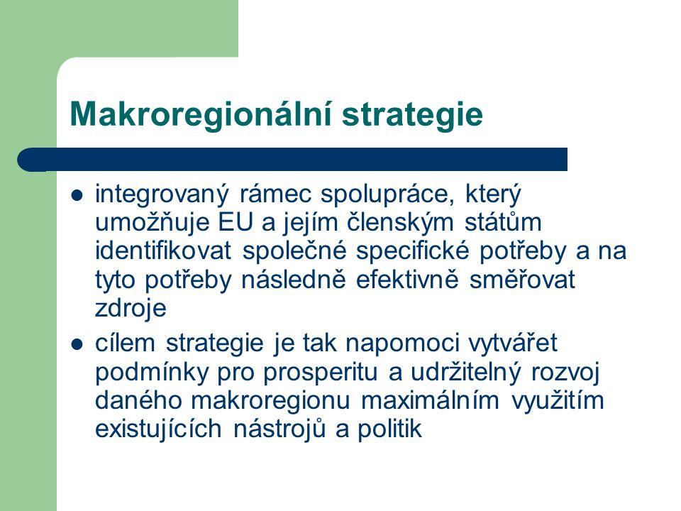 Makroregionální strategie integrovaný rámec spolupráce, který umožňuje EU a jejím členským státům identifikovat společné specifické potřeby a na tyto potřeby následně efektivně směřovat zdroje cílem strategie je tak napomoci vytvářet podmínky pro prosperitu a udržitelný rozvoj daného makroregionu maximálním využitím existujících nástrojů a politik