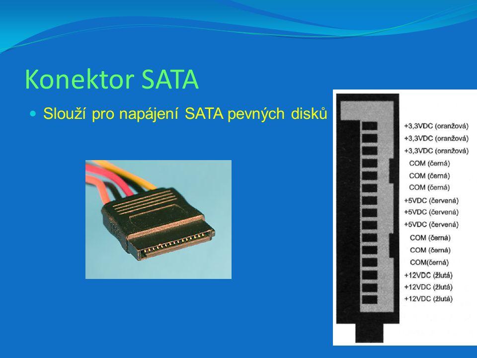 Konektor SATA Slouží pro napájení SATA pevných disků