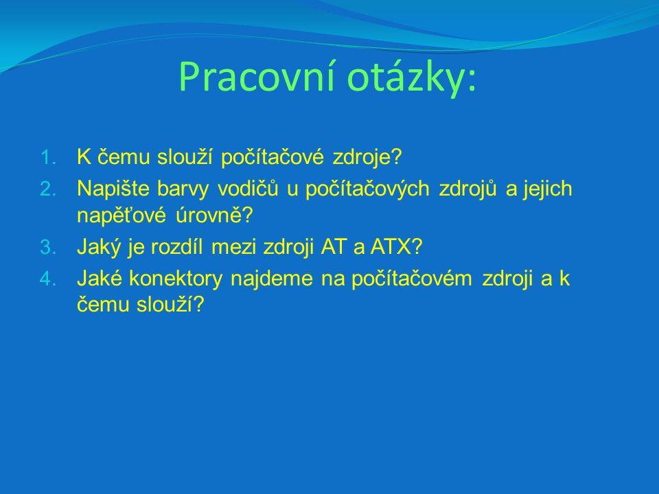 Použité zdroje: HORÁK, Jaroslav.Hardwaer: učebnice pro pokročilé.