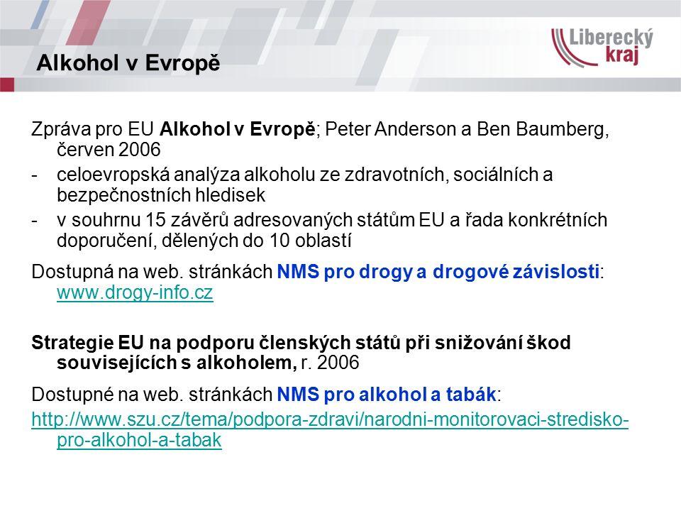 Alkohol v Evropě Zpráva pro EU Alkohol v Evropě; Peter Anderson a Ben Baumberg, červen 2006 -celoevropská analýza alkoholu ze zdravotních, sociálních