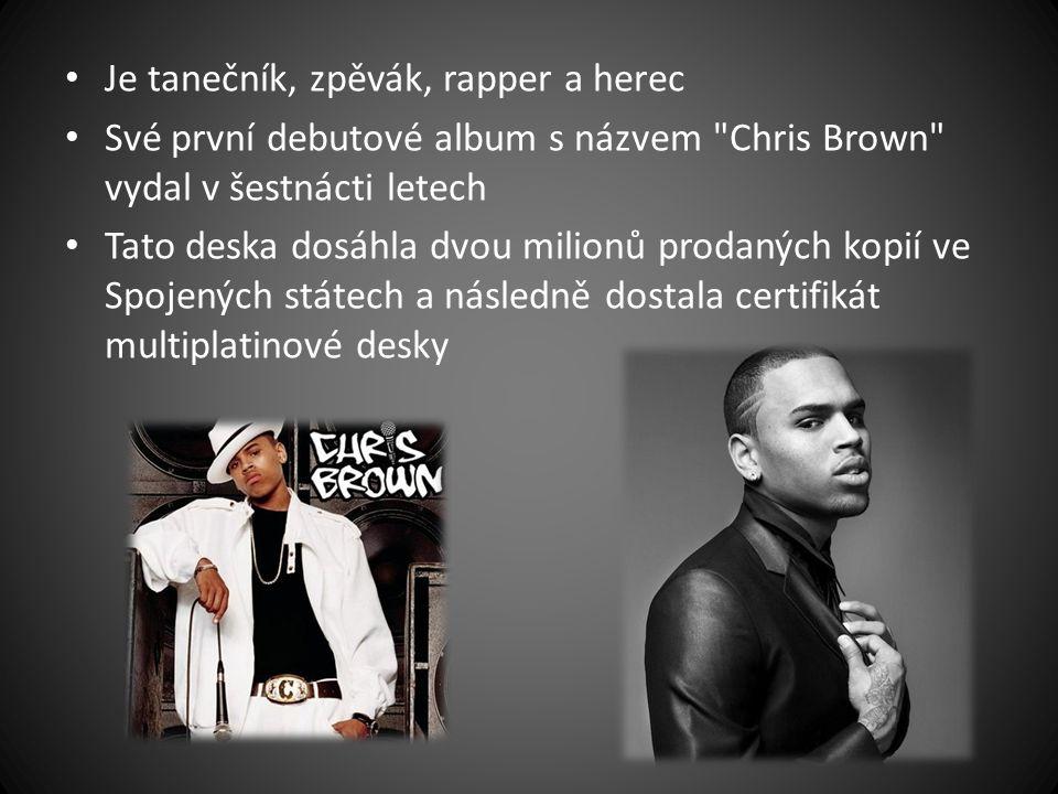 Je tanečník, zpěvák, rapper a herec Své první debutové album s názvem