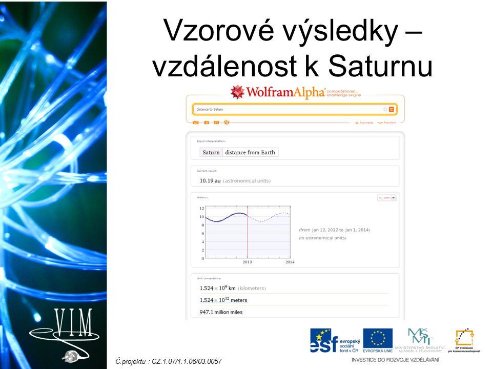 Č.projektu : CZ.1.07/1.1.06/03.0057 Vzorové výsledky – vzdálenost k Saturnu