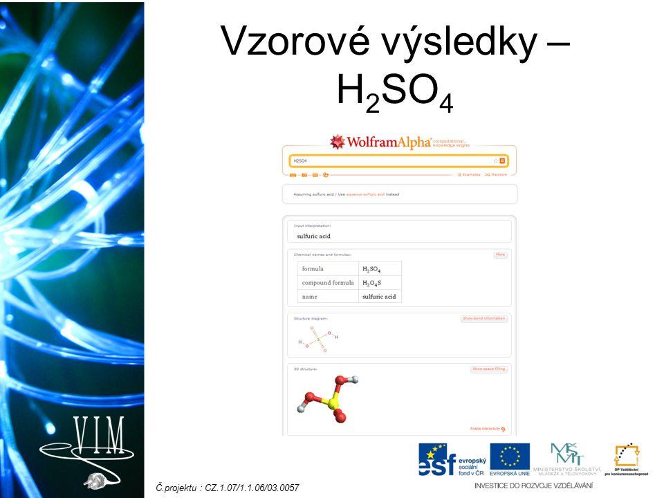 Č.projektu : CZ.1.07/1.1.06/03.0057 Vzorové výsledky – H 2 SO 4