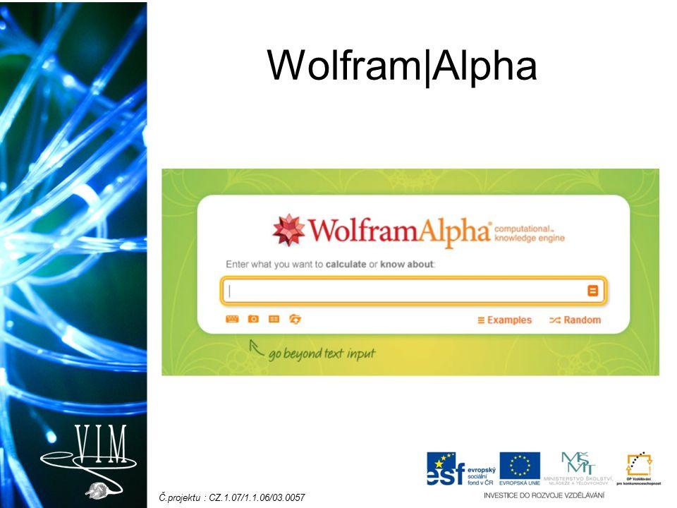 Č.projektu : CZ.1.07/1.1.06/03.0057 Proč Wolfram|Alpha.