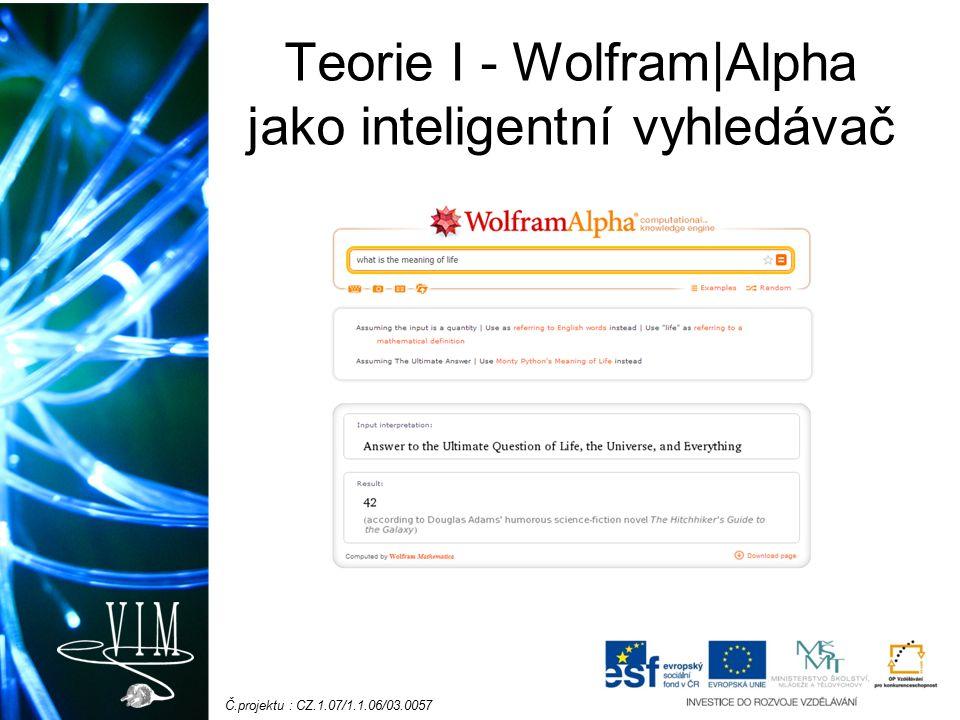 Č.projektu : CZ.1.07/1.1.06/03.0057 Teorie II - Wolfram|Alpha jako zdroj dat