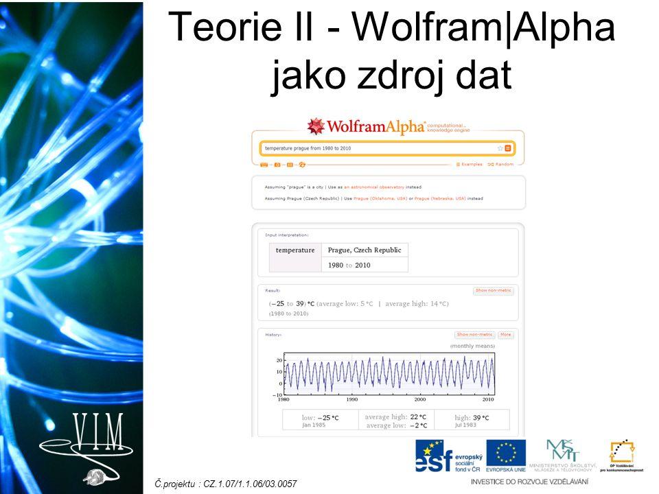 Č.projektu : CZ.1.07/1.1.06/03.0057 Teorie III - Wolfram|Alpha jako nástroj pro řešení úloh