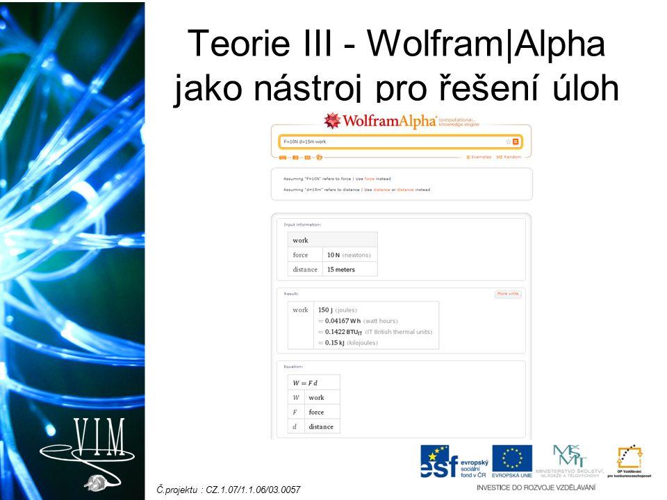 Č.projektu : CZ.1.07/1.1.06/03.0057 Pomůcky Počítač s přístupem na internet a webovým prohlížečem