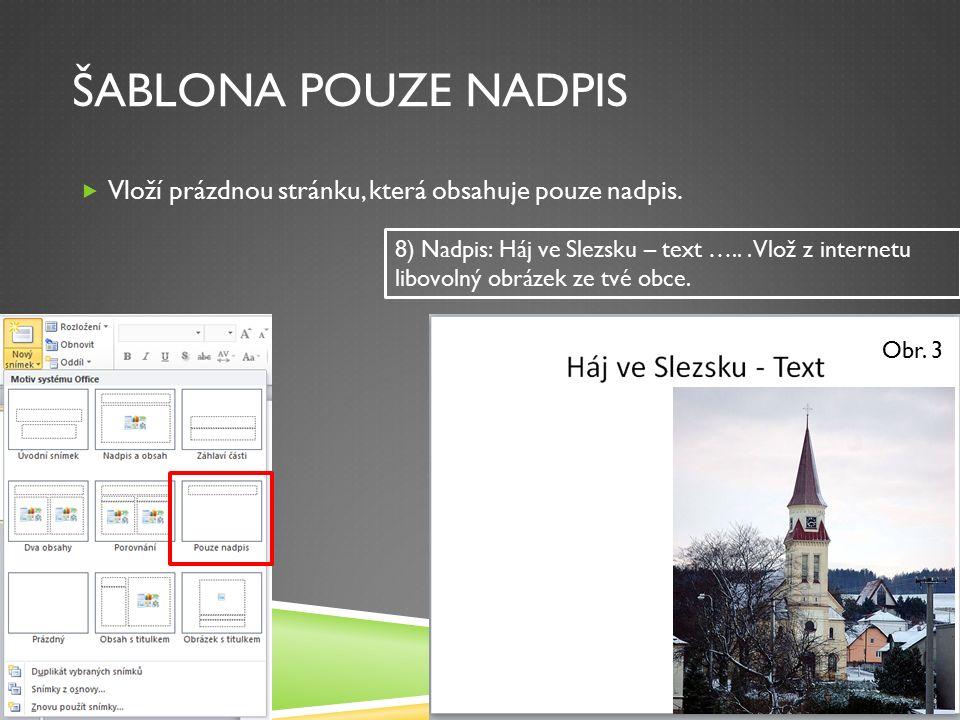 ŠABLONA POUZE NADPIS  Vloží prázdnou stránku, která obsahuje pouze nadpis.