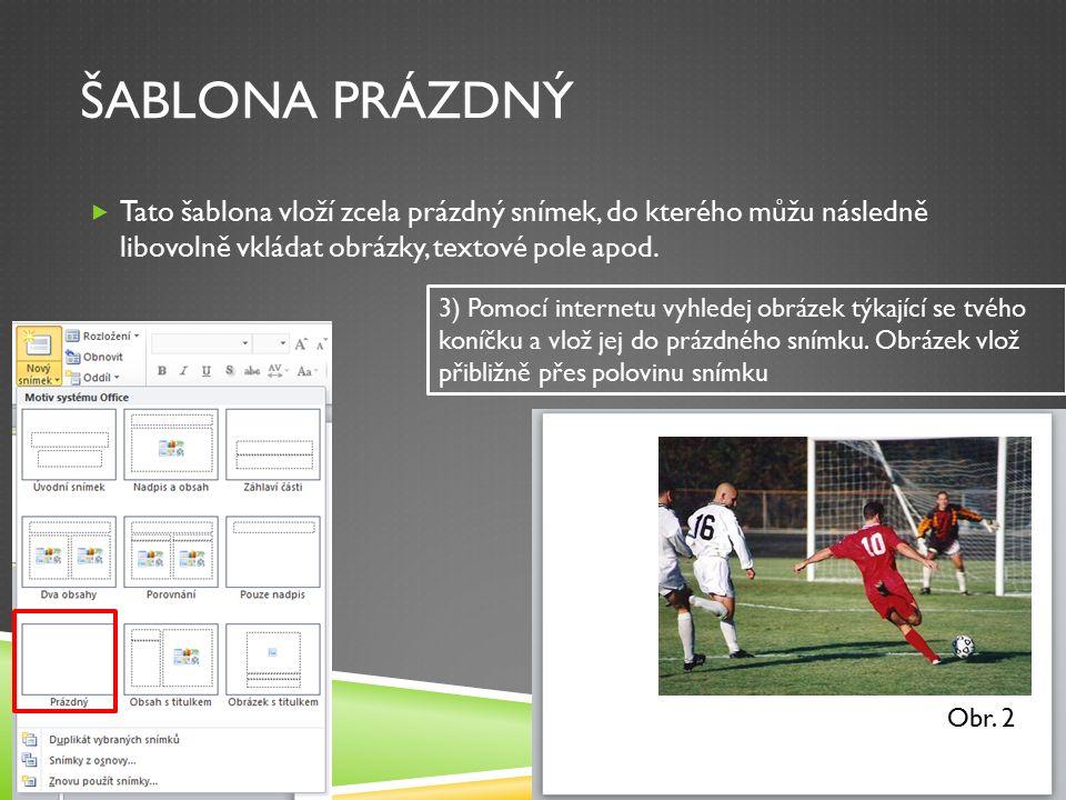 ŠABLONA NADPIS A OBSAH  Tato šablona umožňuje vložit nadpis společně s obsahem v nabídce.