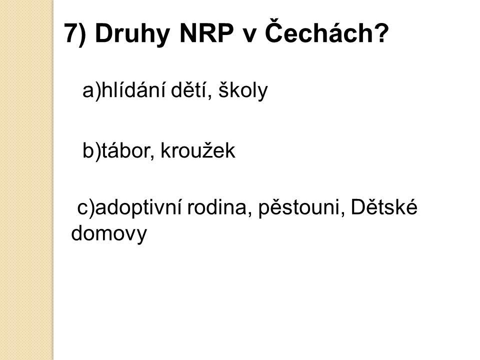 7) Druhy NRP v Čechách.