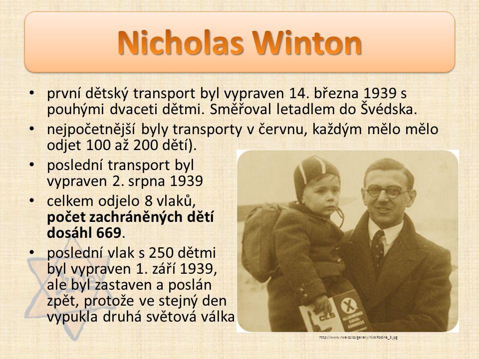 první dětský transport byl vypraven 14. března 1939 s pouhými dvaceti dětmi. Směřoval letadlem do Švédska. nejpočetnější byly transporty v červnu, kaž
