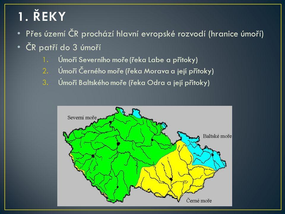 Přes území ČR prochází hlavní evropské rozvodí (hranice úmoří) ČR patří do 3 úmoří 1.Úmoří Severního moře (řeka Labe a přítoky) 2.Úmoří Černého moře (