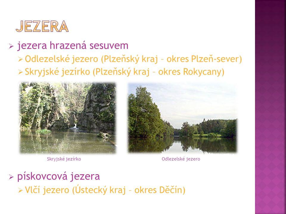  jezera hrazená sesuvem  Odlezelské jezero (Plzeňský kraj – okres Plzeň-sever)  Skryjské jezírko (Plzeňský kraj – okres Rokycany)  pískovcová jeze