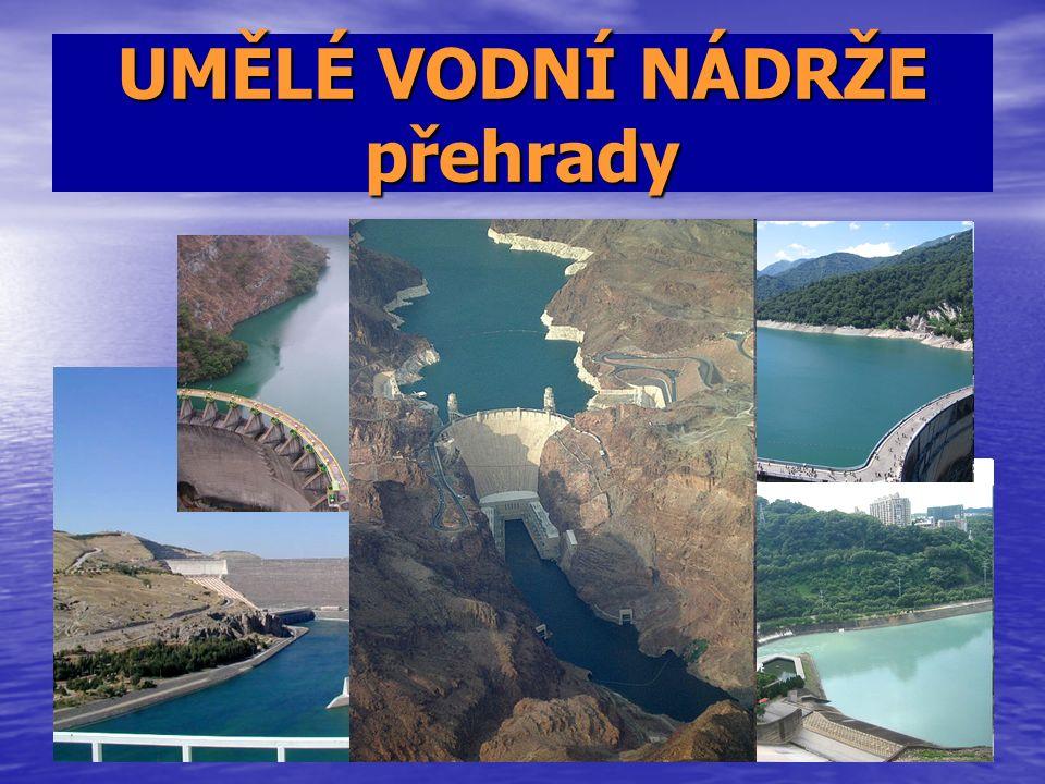UMĚLÉ VODNÍ NÁDRŽE přehrady