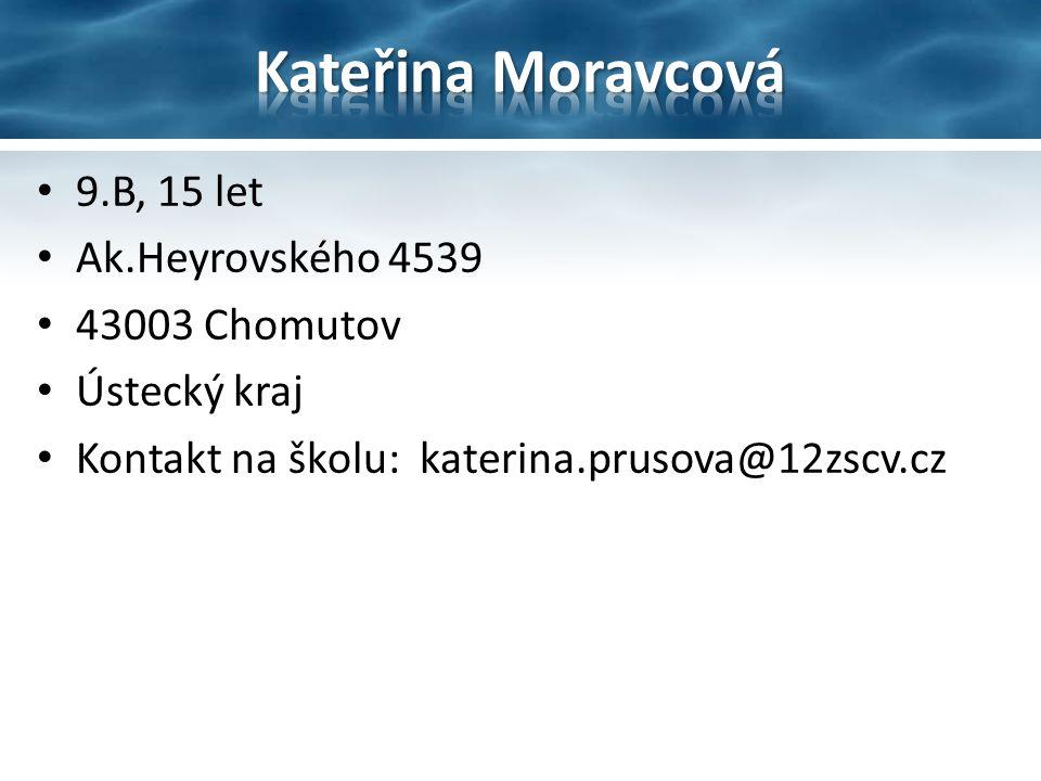 9.B, 15 let Ak.Heyrovského 4539 43003 Chomutov Ústecký kraj Kontakt na školu: katerina.prusova@12zscv.cz