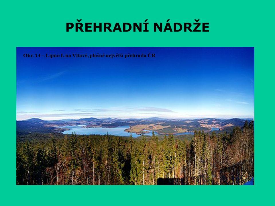 PŘEHRADNÍ NÁDRŽE Obr. 14 – Lipno I. na Vltavě, plošně největší přehrada ČR