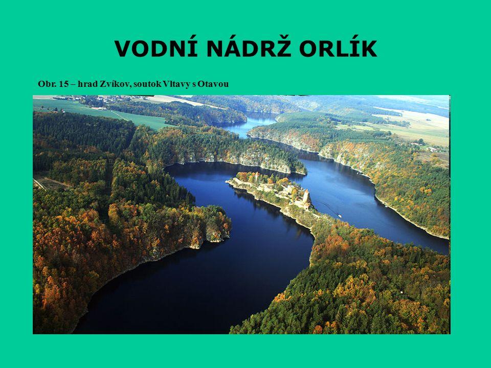 VODNÍ NÁDRŽ ORLÍK Obr. 15 – hrad Zvíkov, soutok Vltavy s Otavou