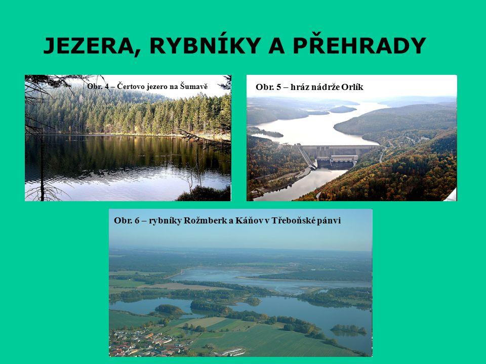 JEZERA, RYBNÍKY A PŘEHRADY Obr. 4 – Čertovo jezero na Šumavě Obr.