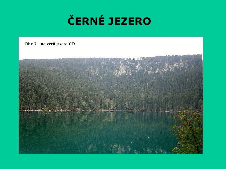 ČERNÉ JEZERO Obr. 7 – největší jezero ČR