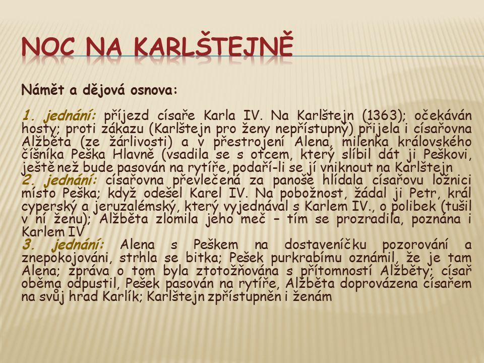 Námět a dějová osnova: 1. jednání: příjezd císaře Karla IV.