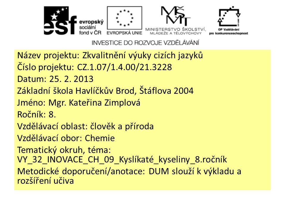 Název projektu: Zkvalitnění výuky cizích jazyků Číslo projektu: CZ.1.07/1.4.00/21.3228 Datum: 25.