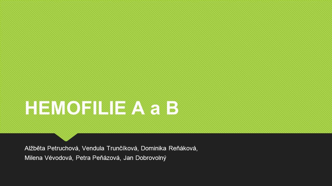 HEMOFILIE A a B Alžběta Petruchová, Vendula Trunčíková, Dominika Reňáková, Milena Vévodová, Petra Peňázová, Jan Dobrovolný