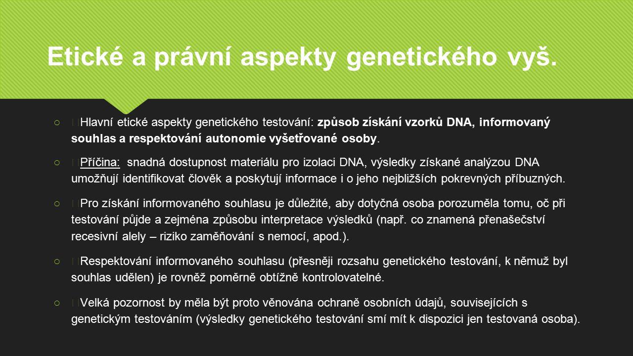 Etické a právní aspekty genetického vyš.